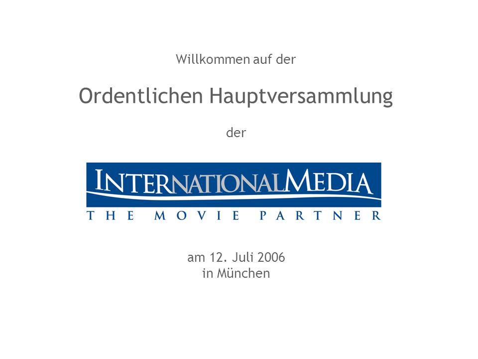 Willkommen auf der Ordentlichen Hauptversammlung der am 12. Juli 2006 in München