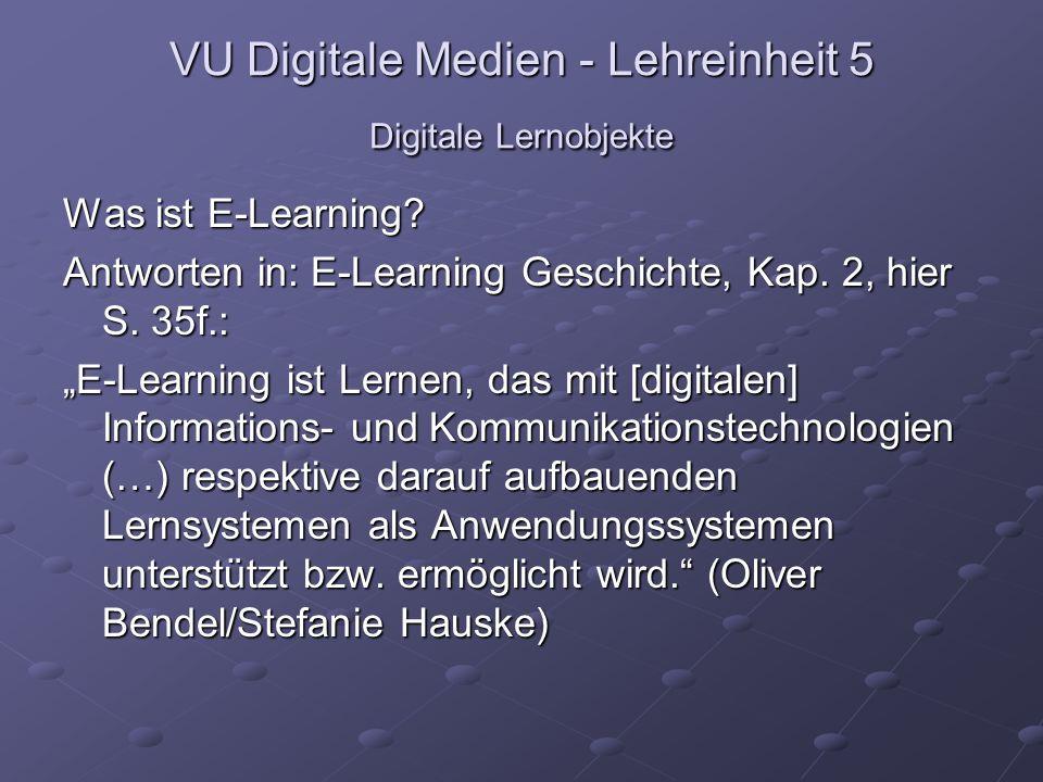 VU Digitale Medien - Lehreinheit 5 Digitale Lernobjekte Was ist E-Learning.