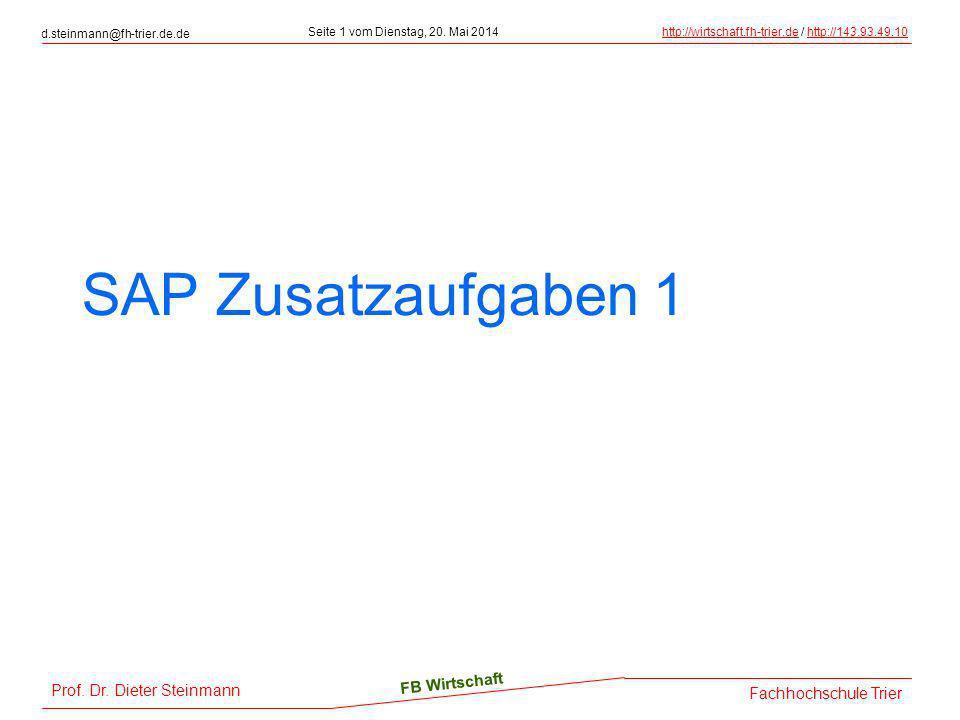 Prof. Dr. Dieter Steinmann d.steinmann@fh-trier.de.de Seite 1 vom Dienstag, 20. Mai 2014http://wirtschaft.fh-trier.dehttp://wirtschaft.fh-trier.de / h