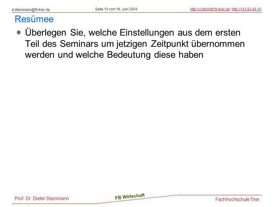 d.steinmann@fh-trier.de Seite 13 vom 16. Juni 2004http://wirtschaft.fh-trier.dehttp://wirtschaft.fh-trier.de / http://143.93.49.10http://143.93.49.10