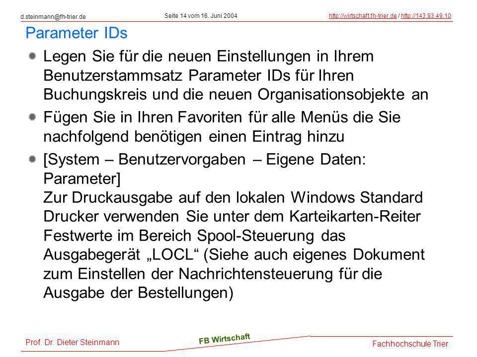 d.steinmann@fh-trier.de Seite 14 vom 16. Juni 2004http://wirtschaft.fh-trier.dehttp://wirtschaft.fh-trier.de / http://143.93.49.10http://143.93.49.10
