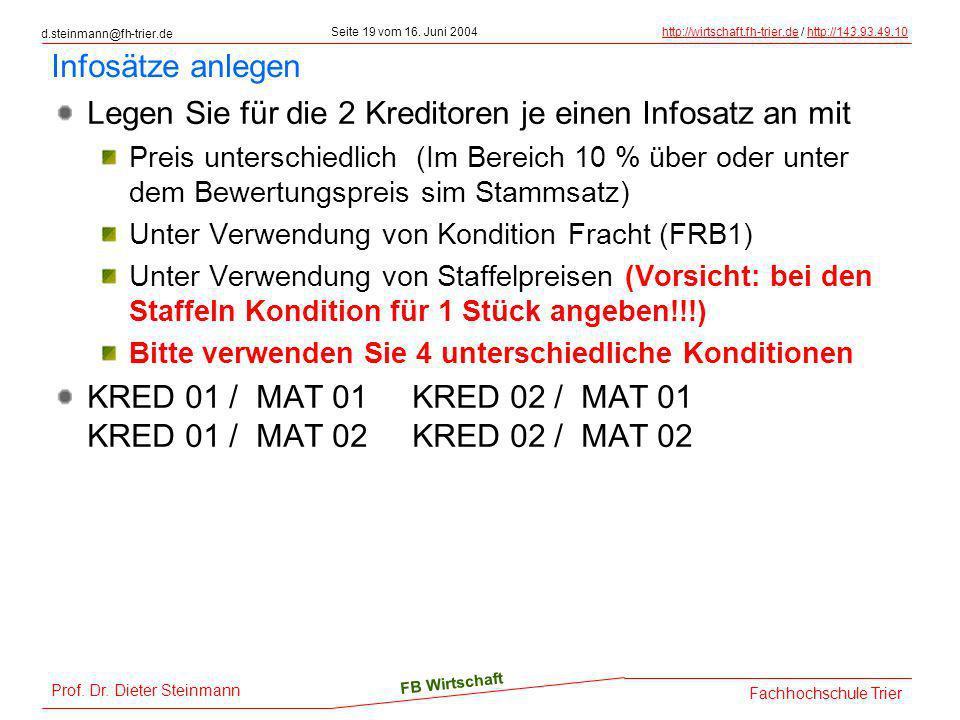 d.steinmann@fh-trier.de Seite 19 vom 16. Juni 2004http://wirtschaft.fh-trier.dehttp://wirtschaft.fh-trier.de / http://143.93.49.10http://143.93.49.10