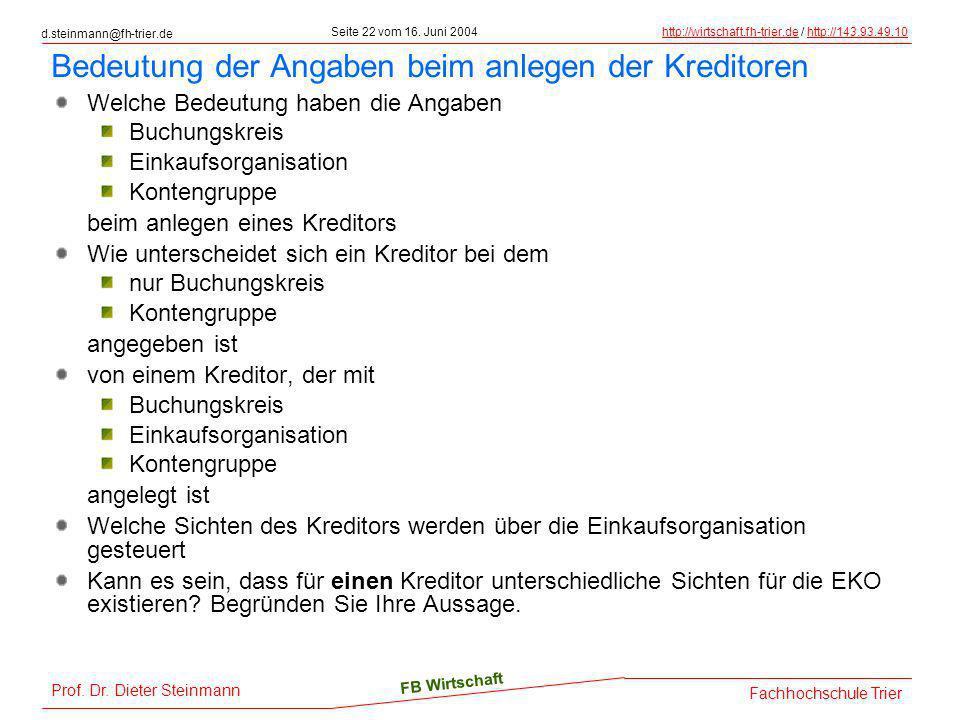 d.steinmann@fh-trier.de Seite 22 vom 16. Juni 2004http://wirtschaft.fh-trier.dehttp://wirtschaft.fh-trier.de / http://143.93.49.10http://143.93.49.10