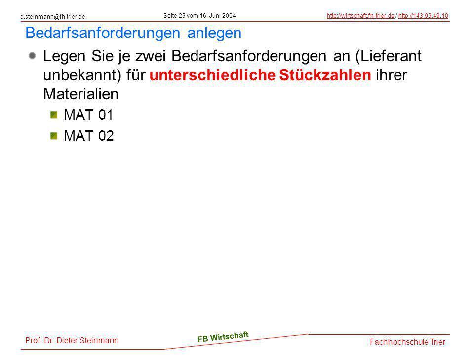 d.steinmann@fh-trier.de Seite 23 vom 16. Juni 2004http://wirtschaft.fh-trier.dehttp://wirtschaft.fh-trier.de / http://143.93.49.10http://143.93.49.10