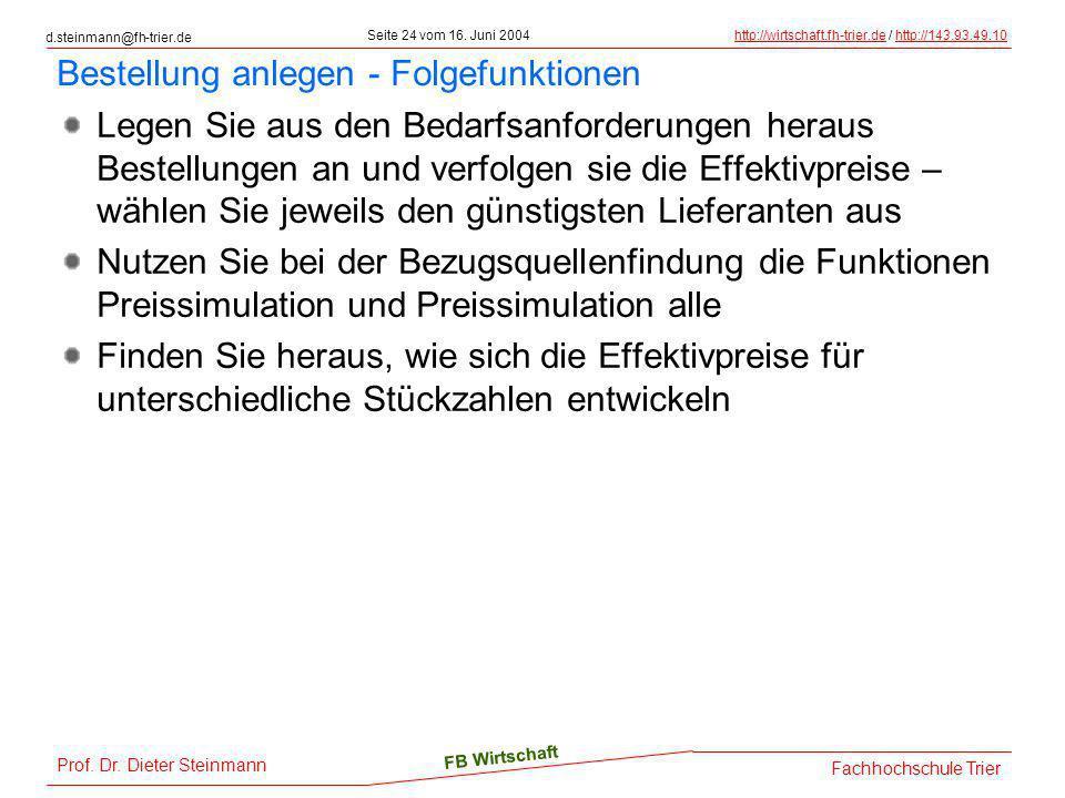d.steinmann@fh-trier.de Seite 24 vom 16. Juni 2004http://wirtschaft.fh-trier.dehttp://wirtschaft.fh-trier.de / http://143.93.49.10http://143.93.49.10