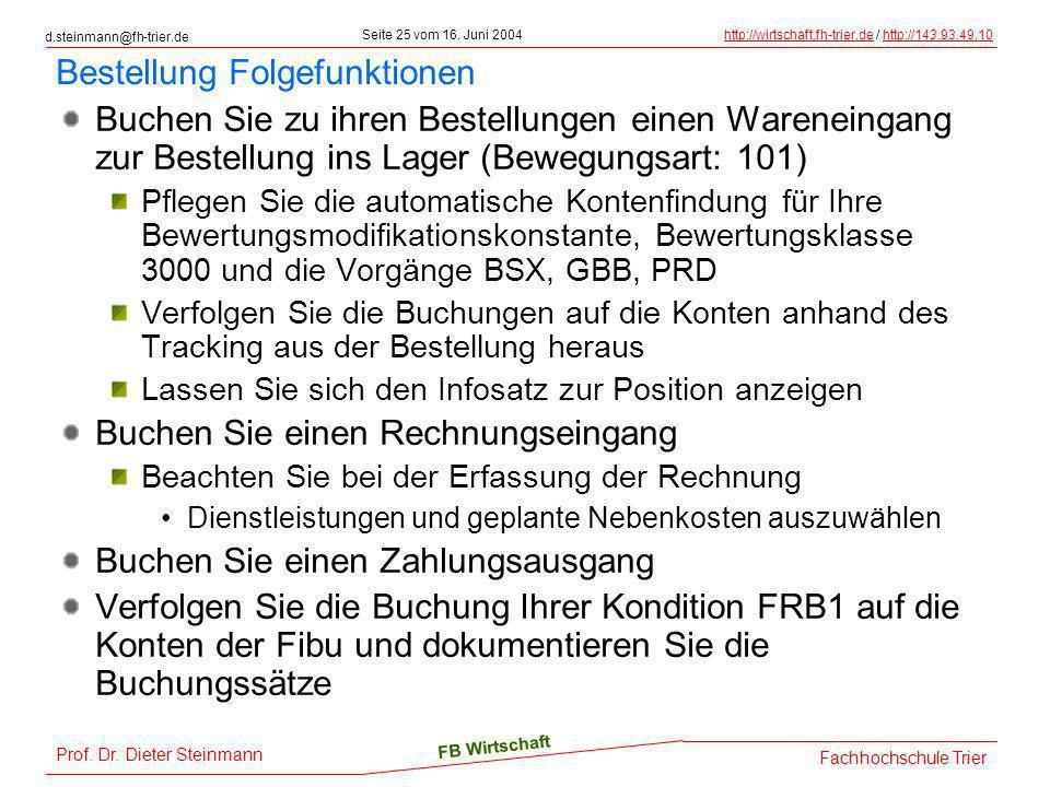 d.steinmann@fh-trier.de Seite 25 vom 16. Juni 2004http://wirtschaft.fh-trier.dehttp://wirtschaft.fh-trier.de / http://143.93.49.10http://143.93.49.10