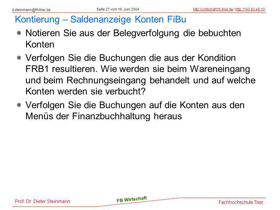 d.steinmann@fh-trier.de Seite 27 vom 16. Juni 2004http://wirtschaft.fh-trier.dehttp://wirtschaft.fh-trier.de / http://143.93.49.10http://143.93.49.10