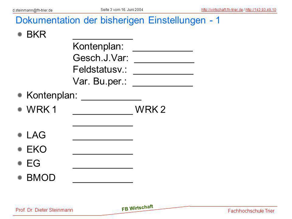 Seite 3 vom 16. Juni 2004http://wirtschaft.fh-trier.dehttp://wirtschaft.fh-trier.de / http://143.93.49.10http://143.93.49.10 Fachhochschule Trier Prof