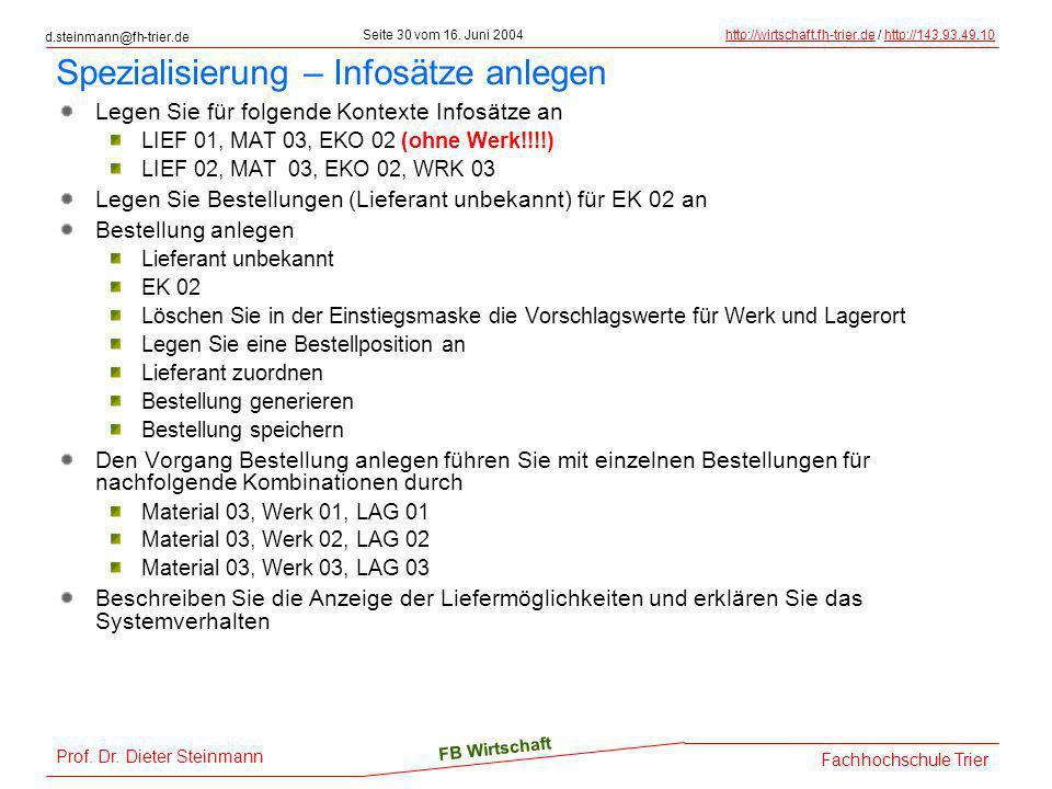 d.steinmann@fh-trier.de Seite 30 vom 16. Juni 2004http://wirtschaft.fh-trier.dehttp://wirtschaft.fh-trier.de / http://143.93.49.10http://143.93.49.10