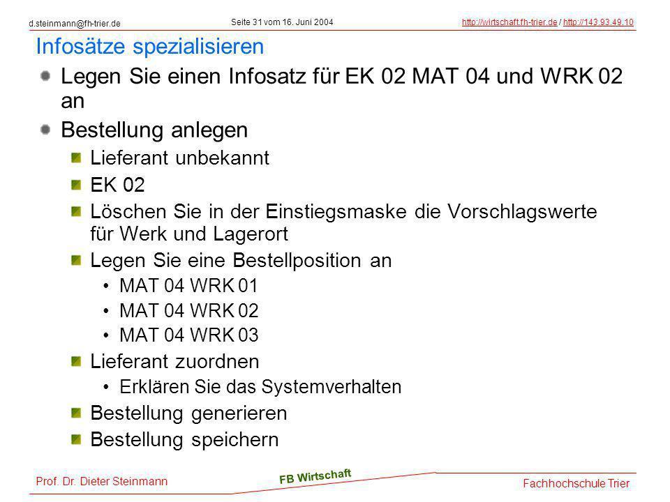 d.steinmann@fh-trier.de Seite 31 vom 16. Juni 2004http://wirtschaft.fh-trier.dehttp://wirtschaft.fh-trier.de / http://143.93.49.10http://143.93.49.10