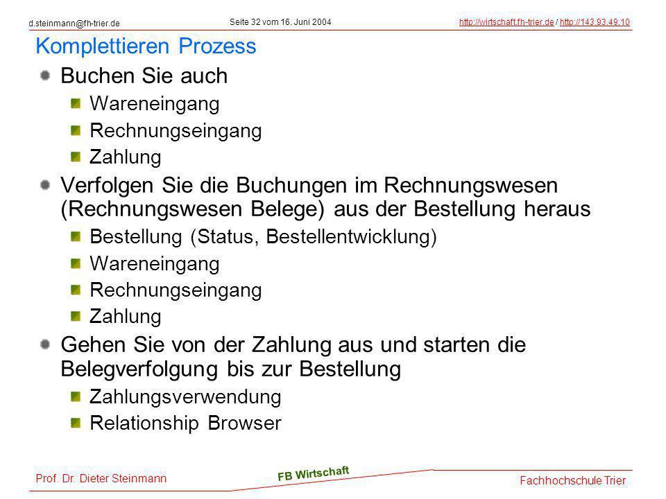 d.steinmann@fh-trier.de Seite 32 vom 16. Juni 2004http://wirtschaft.fh-trier.dehttp://wirtschaft.fh-trier.de / http://143.93.49.10http://143.93.49.10