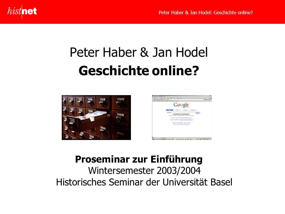Peter Haber & Jan Hodel: Geschichte online. Peter Haber & Jan Hodel Geschichte online.