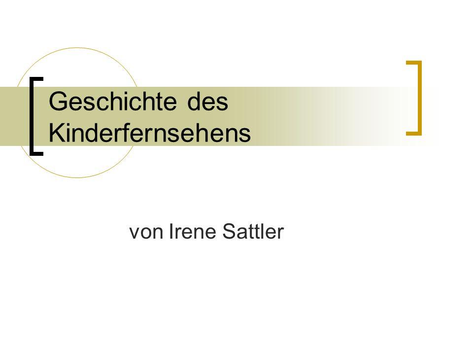 Geschichte des Kinderfernsehens von Irene Sattler