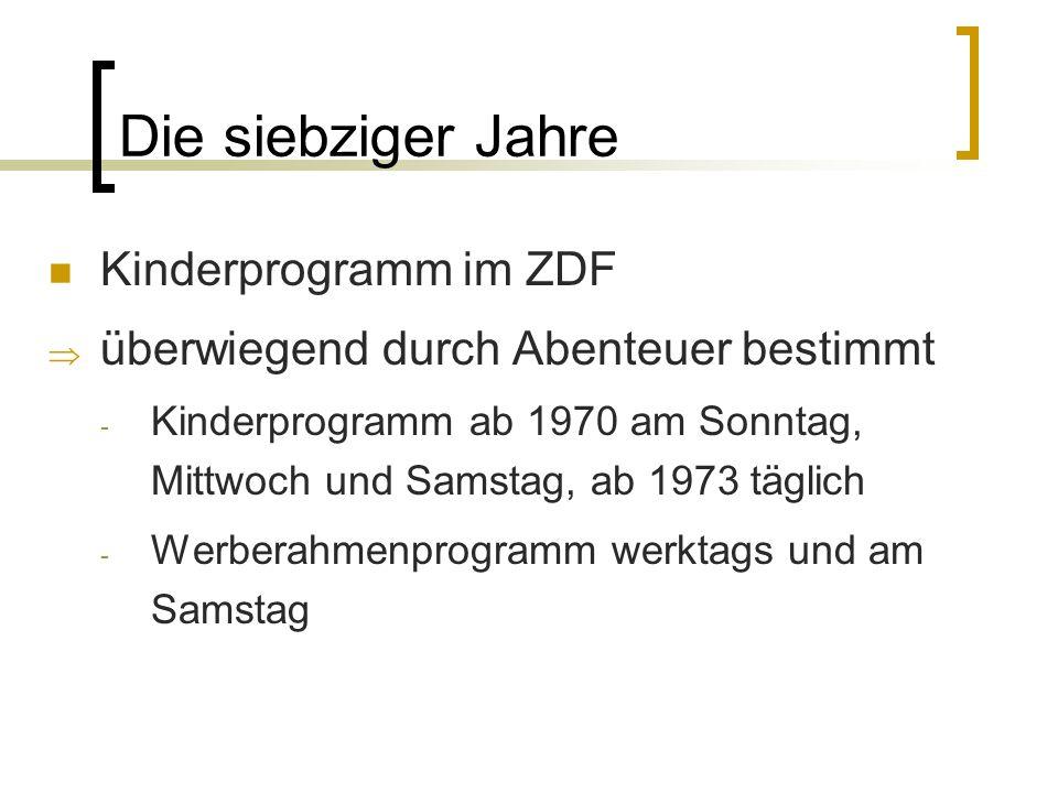Die siebziger Jahre Kinderprogramm im ZDF überwiegend durch Abenteuer bestimmt - Kinderprogramm ab 1970 am Sonntag, Mittwoch und Samstag, ab 1973 tägl