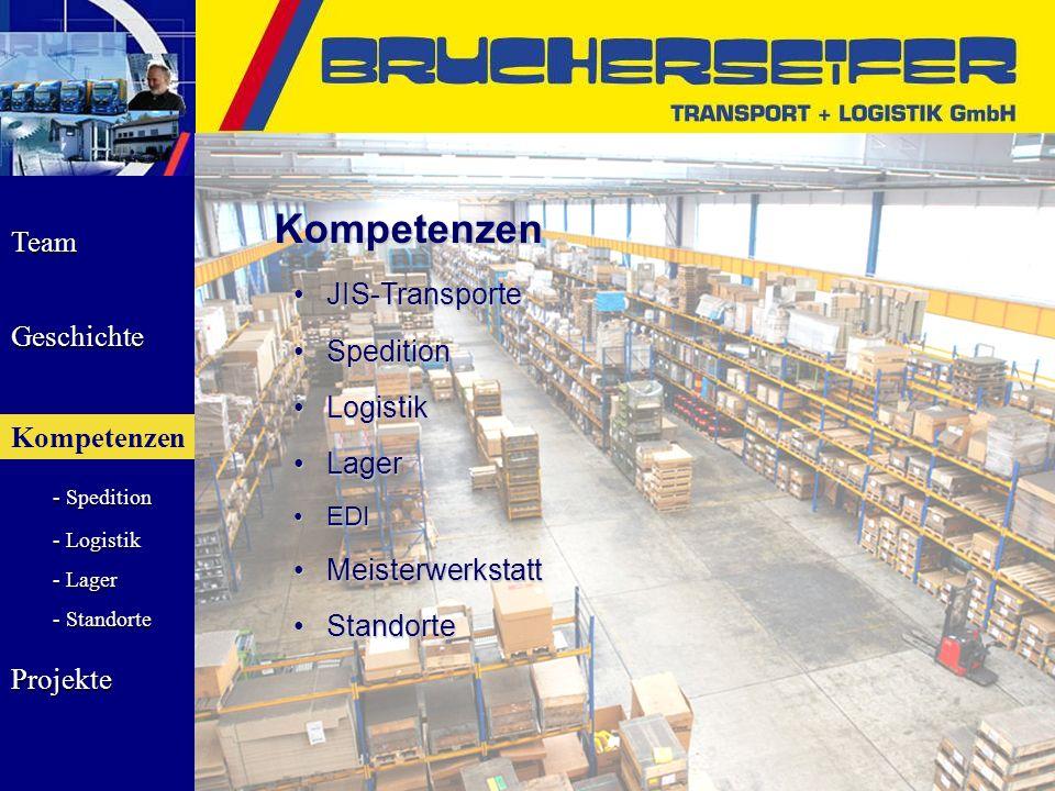 Team Geschichte Kompetenzen - Spedition - Logistik - Lager - Standorte Projekte Kompetenzen JIS-TransporteJIS-Transporte SpeditionSpedition LogistikLo