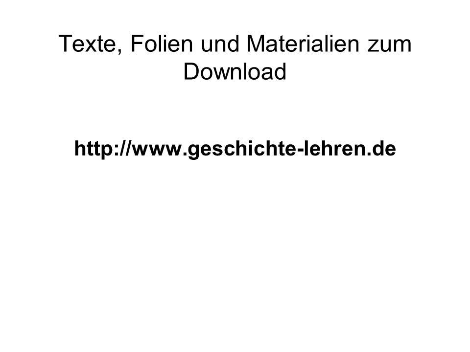 Texte, Folien und Materialien zum Download http://www.geschichte-lehren.de