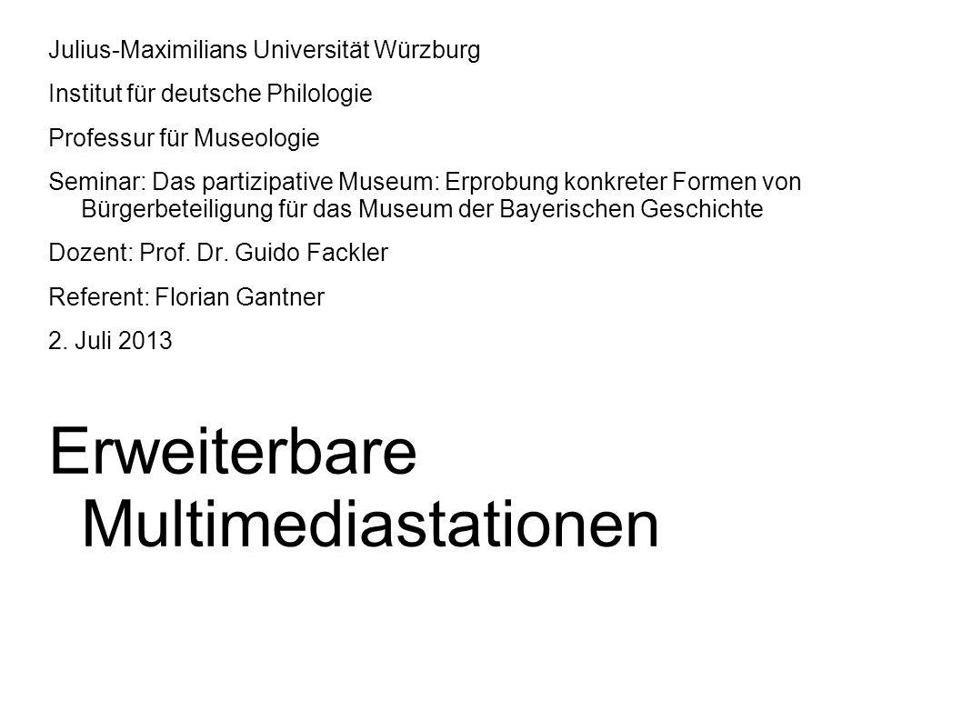 Julius-Maximilians Universität Würzburg Institut für deutsche Philologie Professur für Museologie Seminar: Das partizipative Museum: Erprobung konkret