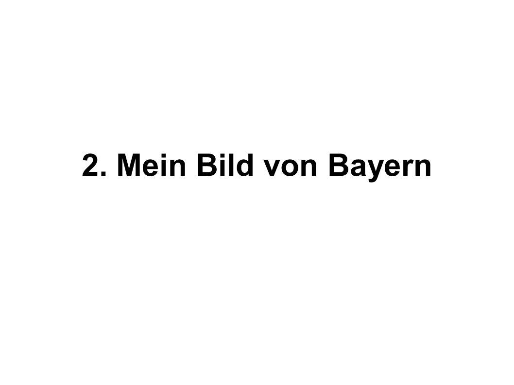 2. Mein Bild von Bayern