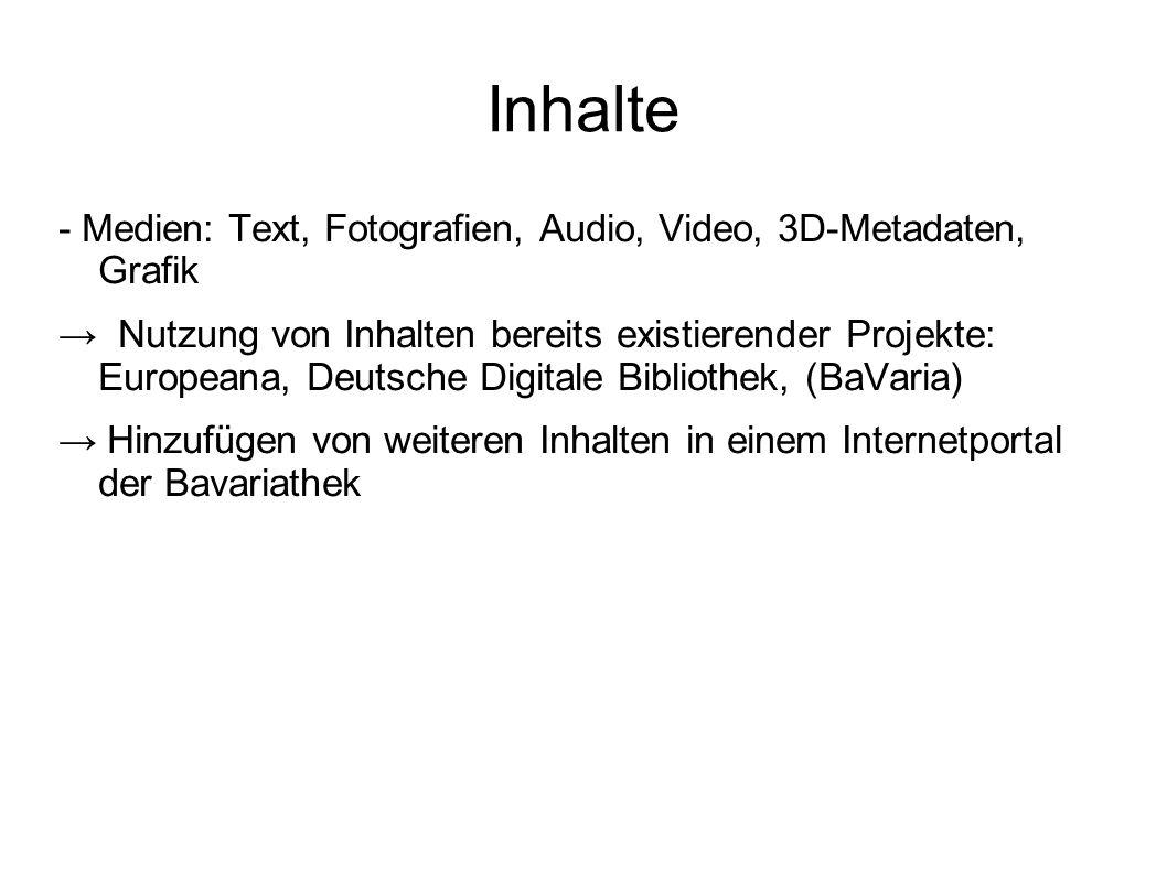 Module - Ereignis wird mit Medien aus verschiedenen Quellen verknüpft - Module werden einem (Ausstellungs-)thema untergeordnet - Module werden Orten und einer Zeitspanne zugeordnet - Verknüpfung und Verlinkung der Module untereinander geschieht durch Benutzer des Internetportals Modul: Ereignis Text Audio Bilder Video Thema Unterthema Orte Zeitraum Abb 1.: Skizze Module Digitale Archive, Bavariathek Benutzer in Internetportal