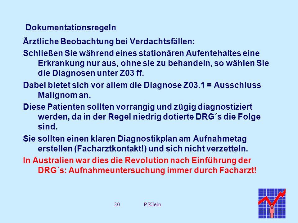 20P.Klein Dokumentationsregeln Ärztliche Beobachtung bei Verdachtsfällen: Schließen Sie während eines stationären Aufentehaltes eine Erkrankung nur au