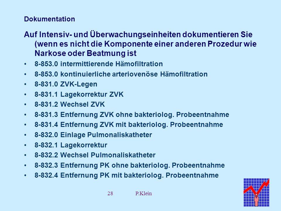 28P.Klein Dokumentation Auf Intensiv- und Überwachungseinheiten dokumentieren Sie (wenn es nicht die Komponente einer anderen Prozedur wie Narkose ode