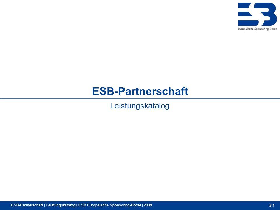 # 1 ESB-Partnerschaft | Leistungskatalog I ESB Europäische Sponsoring-Börse | 2009 ESB-Partnerschaft Leistungskatalog