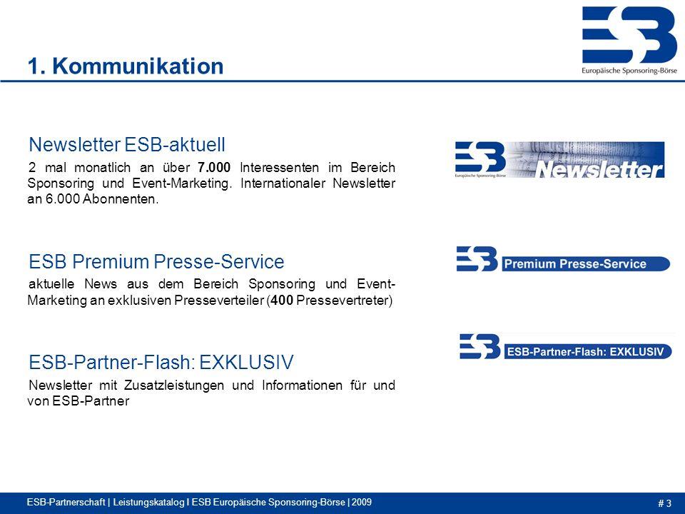 # 3 ESB-Partnerschaft | Leistungskatalog I ESB Europäische Sponsoring-Börse | 2009 1.