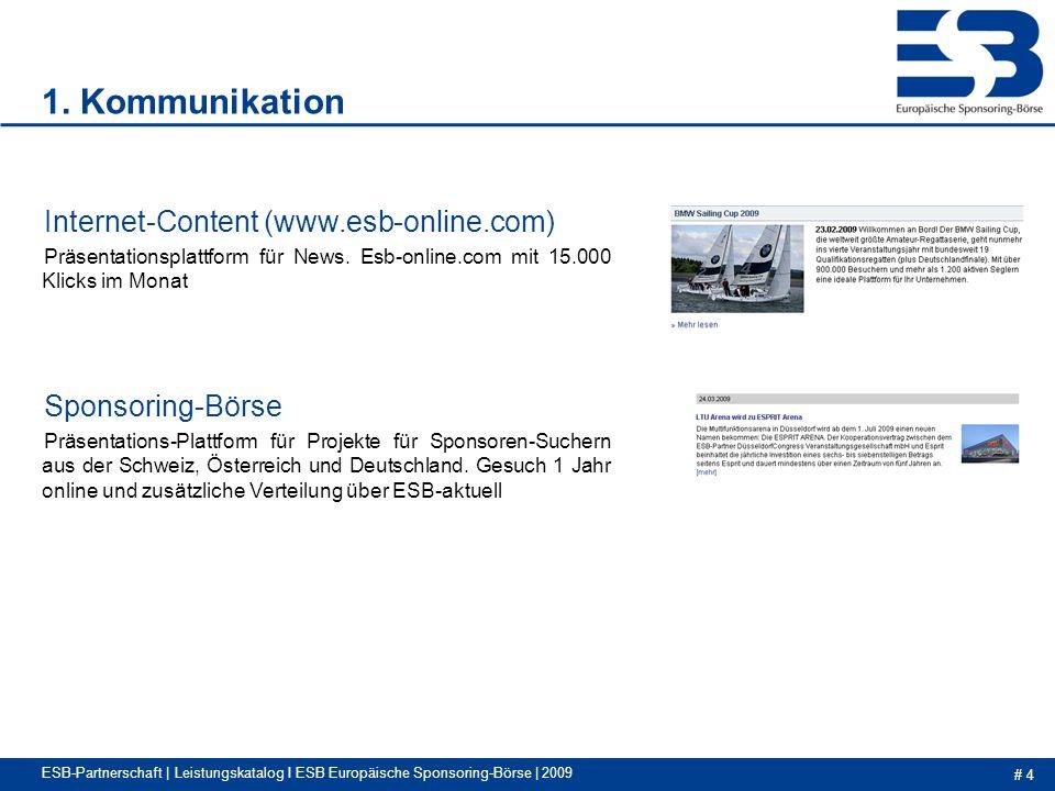 # 4 ESB-Partnerschaft | Leistungskatalog I ESB Europäische Sponsoring-Börse | 2009 Internet-Content (www.esb-online.com) Präsentationsplattform für News.