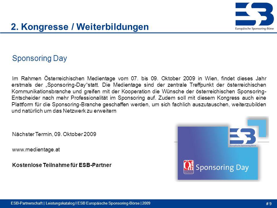 # 9 ESB-Partnerschaft | Leistungskatalog I ESB Europäische Sponsoring-Börse | 2009 Sponsoring Day Im Rahmen Österreichischen Medientage vom 07.