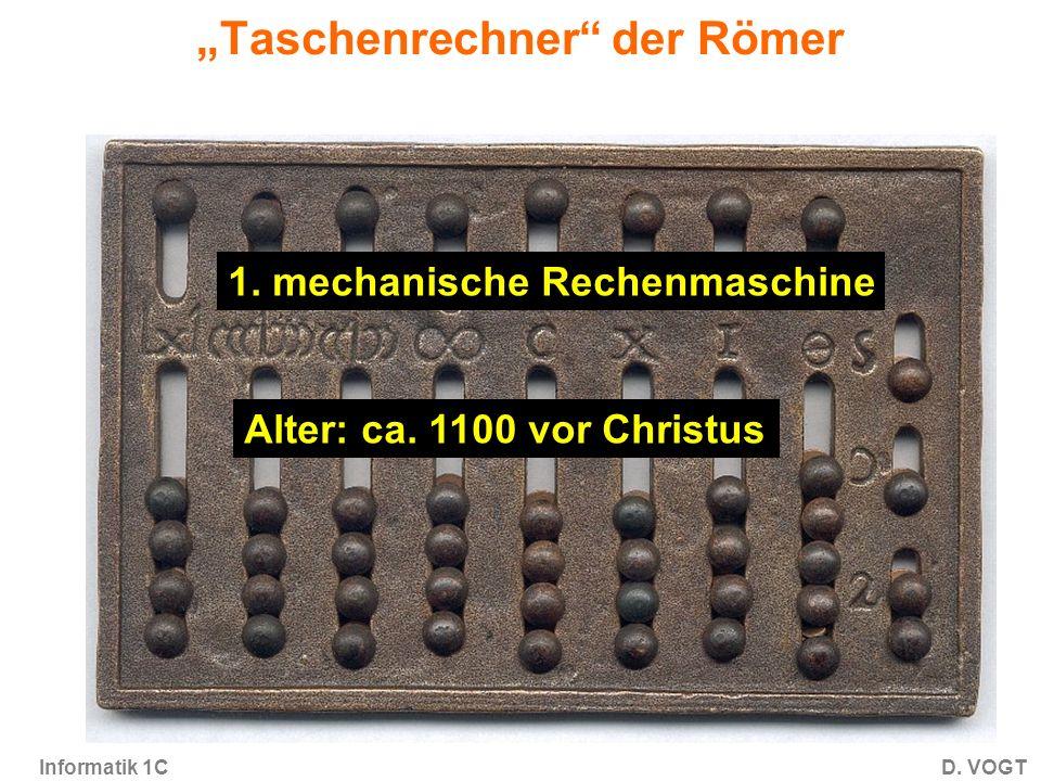 Informatik 1CD.VOGT Taschenrechner der Römer 1. mechanische Rechenmaschine Alter: ca.