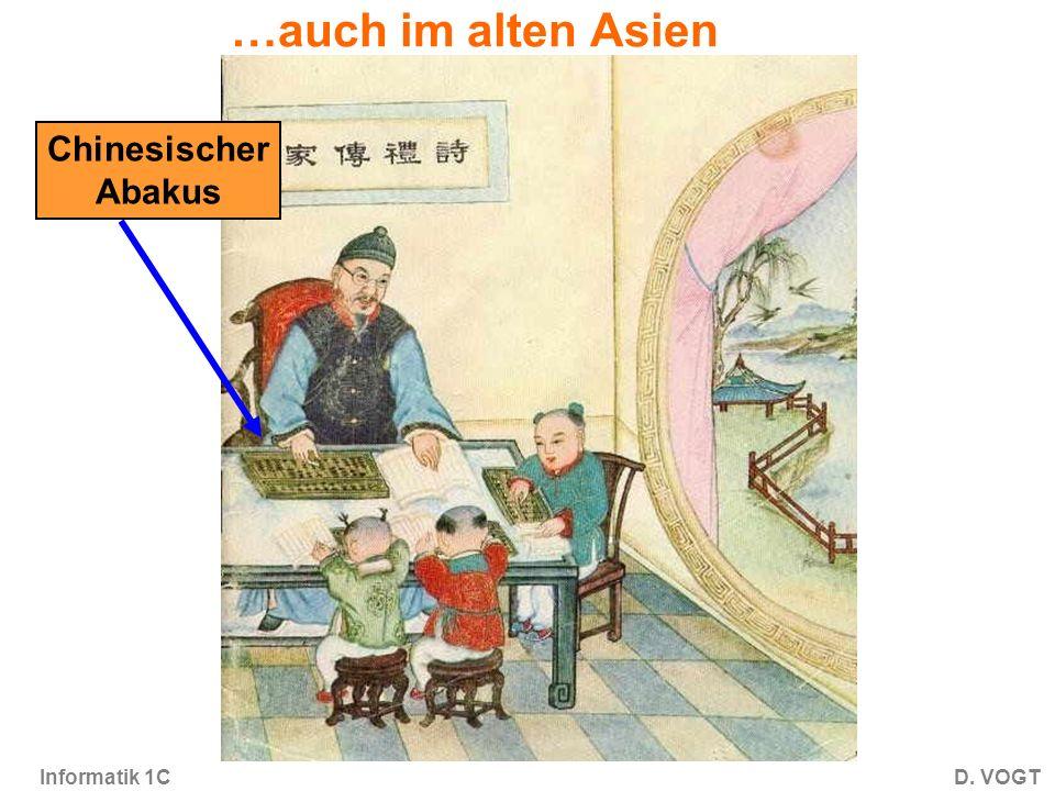 Informatik 1CD. VOGT …auch im alten Asien Chinesischer Abakus