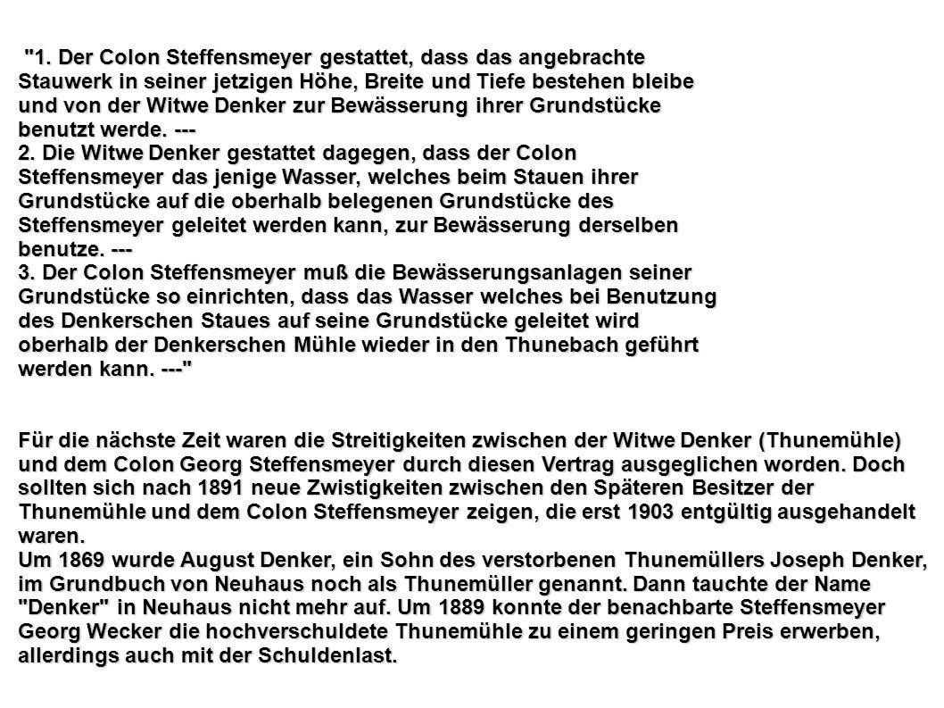 1891 kaufte Ferdinand Kallmeyer, genannt Lammerjohann, die Thunemühle von Georg Wecker.