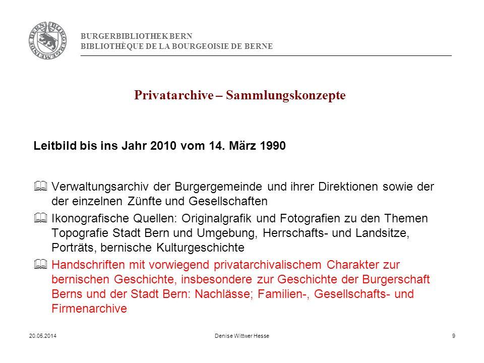 BURGERBIBLIOTHEK BERN BIBLIOTHÈQUE DE LA BOURGEOISIE DE BERNE Privatarchive – Sammlungskonzepte Leitbild bis ins Jahr 2010 vom 14.