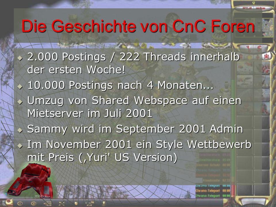 Die Geschichte von CnC Foren Weihnachten 2001: 1 Jahr CnC Foren und Redesign von Commnews Weihnachten 2001: 1 Jahr CnC Foren und Redesign von Commnews März/April 2002: Fusion mit CnCBoard.de März/April 2002: Fusion mit CnCBoard.de + 50.000 Postings + 50.000 Postings + 2000 Threads + 2000 Threads + 1.200 neue User + 1.200 neue User April 2002: Die Community- Spendenaktion...