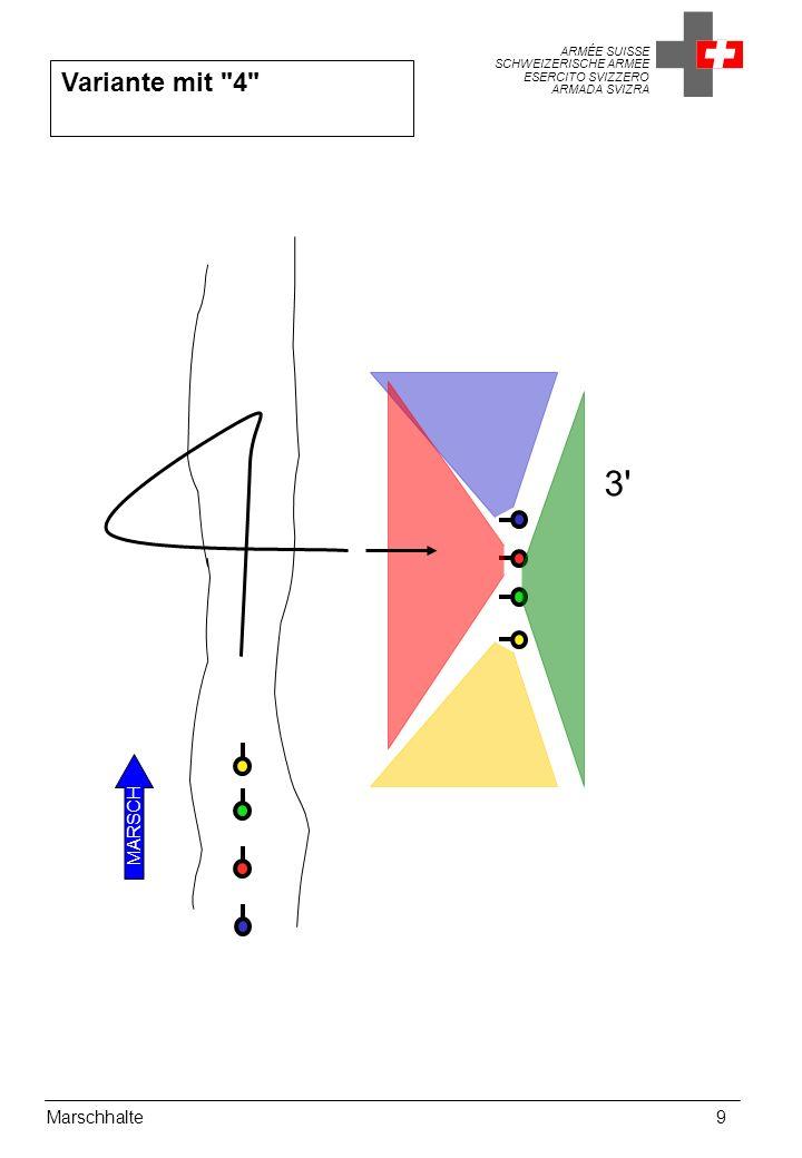 ARMÉE SUISSE SCHWEIZERISCHE ARMEE ESERCITO SVIZZERO ARMADA SVIZRA Marschhalte9 Variante mit 4 MARSCH 3