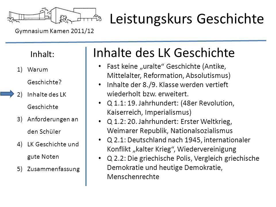 Gymnasium Kamen 2011/12 Leistungskurs Geschichte 1)Warum Geschichte.