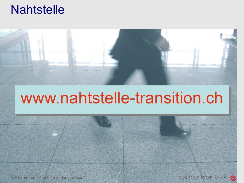 EDK CDIP CDPE CDEPSVB Seminar Baustelle Bildungswesen Nahtstelle www.nahtstelle-transition.ch