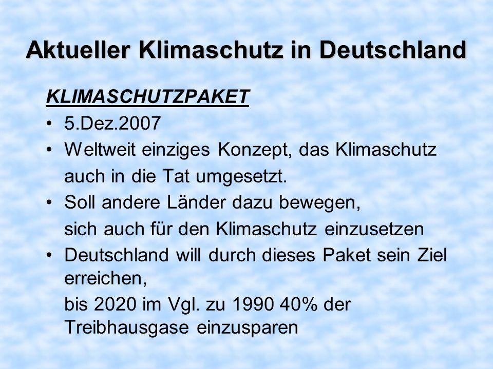 DeutschlandUSAChina Mittlerer Pro- Kopf Ausstoß an CO2: 10.5 t je EinwohnerCa. 20 t je Einwohner (!) Ca. 3.7 t je Einwohner Unterzeichner Kyoto- Proto