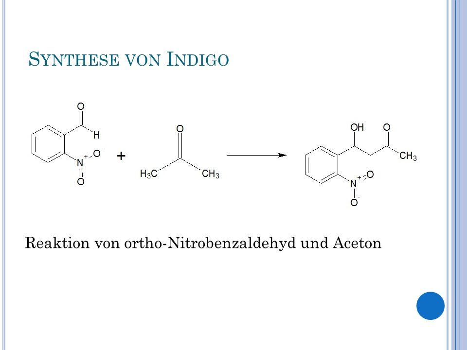 S YNTHESE VON I NDIGO Abspaltung eines Wassermoleküls (wasserkatalytisch)