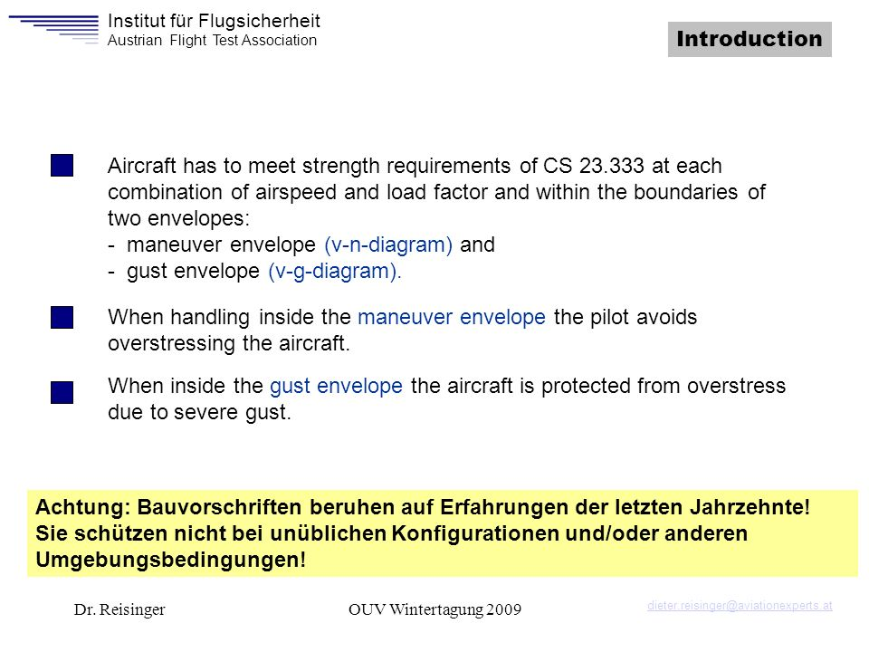 Institut für Flugsicherheit Austrian Flight Test Association Dr. ReisingerOUV Wintertagung 2009 When handling inside the maneuver envelope the pilot a