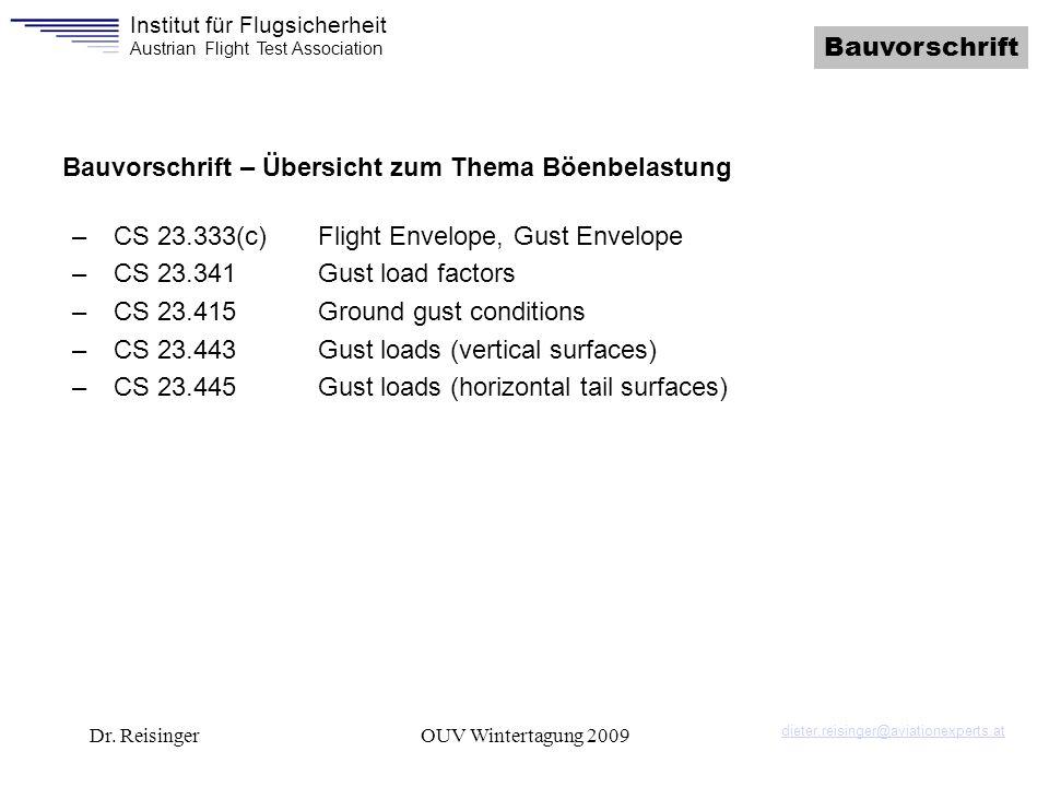 Institut für Flugsicherheit Austrian Flight Test Association Dr. ReisingerOUV Wintertagung 2009 Bauvorschrift Bauvorschrift – Übersicht zum Thema Böen