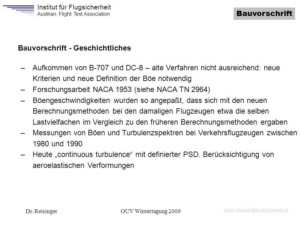 Institut für Flugsicherheit Austrian Flight Test Association Dr. ReisingerOUV Wintertagung 2009 Bauvorschrift –Aufkommen von B-707 und DC-8 – alte Ver