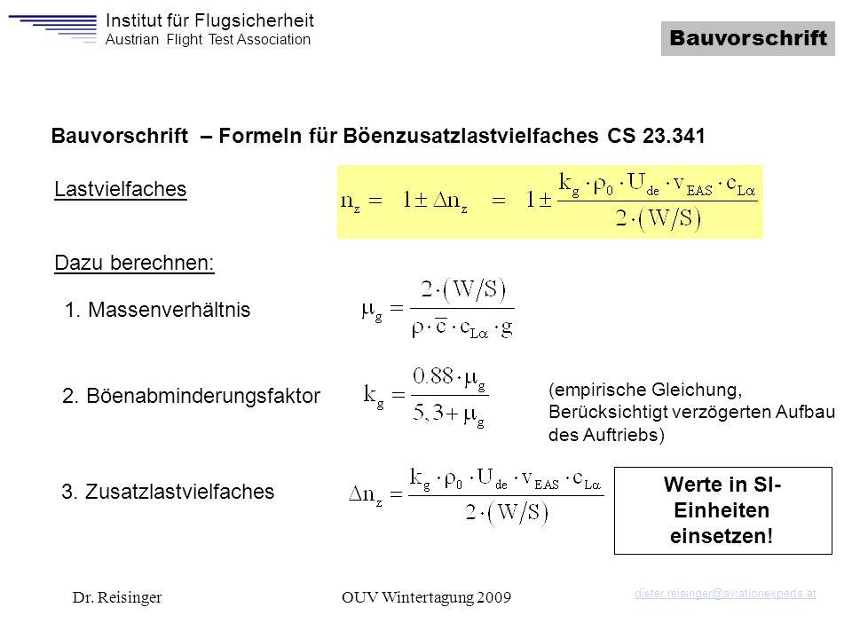 Institut für Flugsicherheit Austrian Flight Test Association Dr. ReisingerOUV Wintertagung 2009 Bauvorschrift Bauvorschrift – Formeln für Böenzusatzla