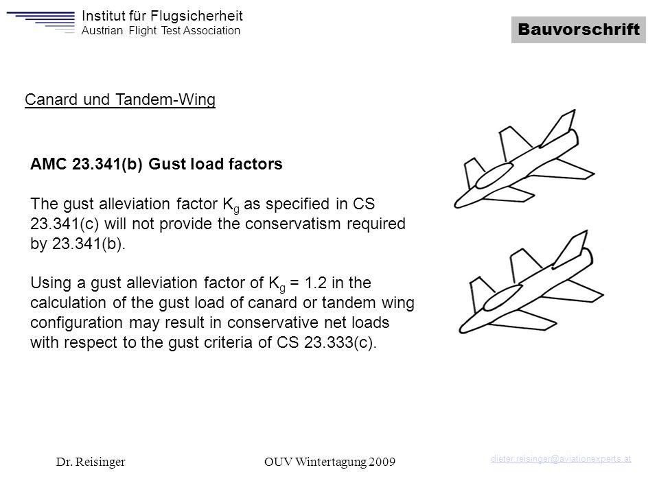 Institut für Flugsicherheit Austrian Flight Test Association Dr. ReisingerOUV Wintertagung 2009 Bauvorschrift Canard und Tandem-Wing AMC 23.341(b) Gus