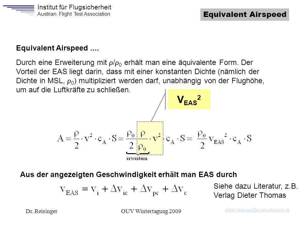 Institut für Flugsicherheit Austrian Flight Test Association Dr. ReisingerOUV Wintertagung 2009 Equivalent Airspeed.... V EAS 2 Durch eine Erweiterung