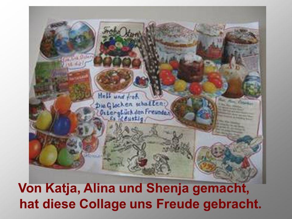Von Katja, Alina und Shenja gemacht, hat diese Collage uns Freude gebracht.