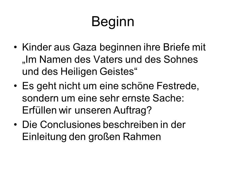 Beginn Kinder aus Gaza beginnen ihre Briefe mit Im Namen des Vaters und des Sohnes und des Heiligen Geistes Es geht nicht um eine schöne Festrede, sondern um eine sehr ernste Sache: Erfüllen wir unseren Auftrag.