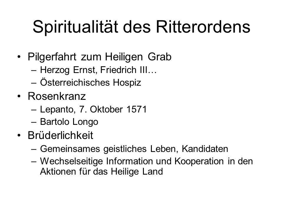 Spiritualität des Ritterordens Pilgerfahrt zum Heiligen Grab –Herzog Ernst, Friedrich III… –Österreichisches Hospiz Rosenkranz –Lepanto, 7.