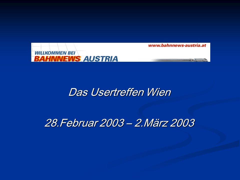 Das Usertreffen Wien 28.Februar 2003 – 2.März 2003