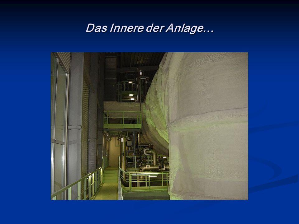 Das Innere der Anlage…